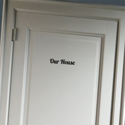 Our House - deursticker